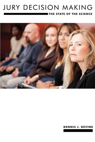 Jury Decision Making: The State of the Science (Psychology and Crime)