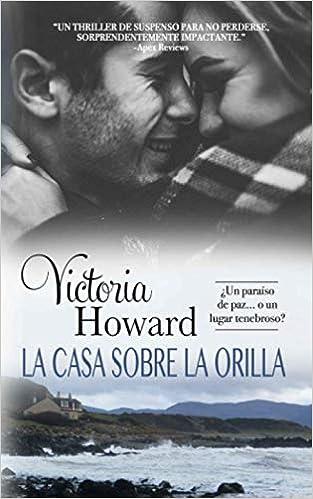 La Casa sobre la Orilla de Victoria Howard