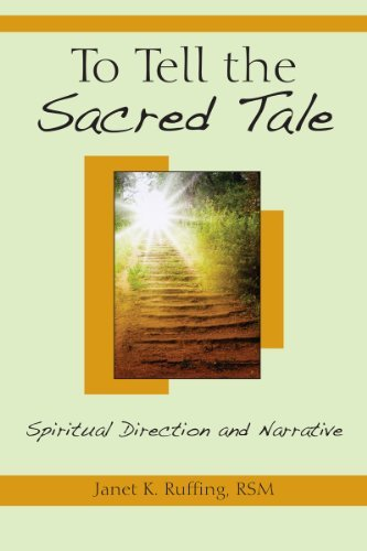 To Tell the Sacred Tale: Spiritual Direction and Narrative