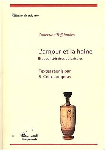 Téléchargement L'amour et la haine : Etudes littéraires et lexicales pdf