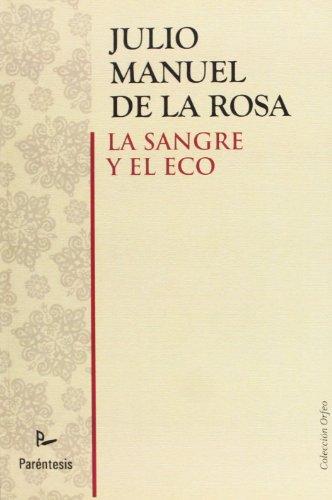 La Sangre Y El Eco (Spanish Edition)