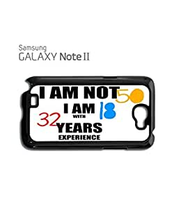 I am not 50 I am 18 with 32 Years Experience Mobile Cell Phone Case Samsung Note 2 Black