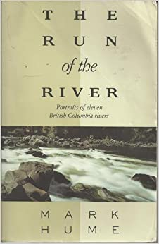 Run of the River: Portraits of Eleven British Columbian Rivers