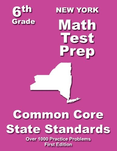 New York 6th Grade Math Test Prep: Common Core Learning Standards