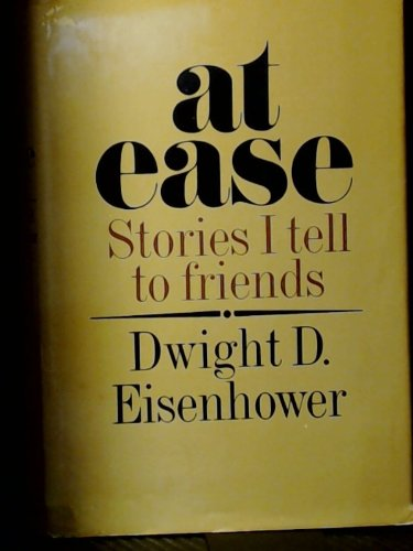 At Ease: Stories I Tell to Friends, Dwight D Eisenhower
