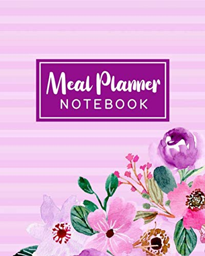 Meal Planner Notebook: Track and Plan Your Breakfast, Lunch, and Dinner Daily - Weekly Grocery Shopping List Checklist Included - Purple Floral and Stripes Cover Design (Daily Meal Planners) (La Weight Loss Purple Plan Food List)