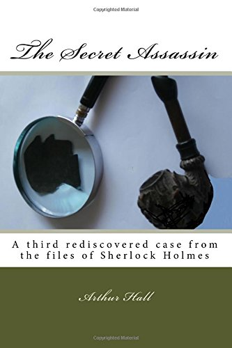 Download The Secret Assassin: A third rediscovered case from the files of Sherlock Holmes pdf