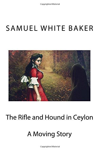 Read Online The Rifle and Hound in Ceylon ebook