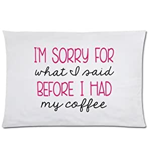 LarryToliver You deserve to have Cloth Simulation 20 X 30 inch pillowcase I'm Sorry For What I Said Before I Had My Coffee (2) best pillow cases(two sides) by ruishername