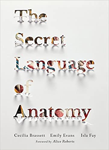 3b67e79a82 The Secret Language of Anatomy  9781905367795  Medicine   Health ...