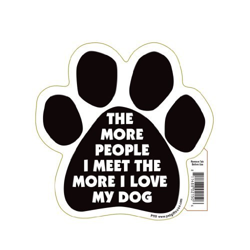 (The More People I Meet, The More I Love My Dog Pet Magnet)