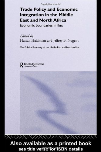 Trade Policy and Economic Integration in the Middle East and North Africa: Economic Boundaries in Flux (Routledge Political Economy of the Middle East and North Africa) (Israel Gaza Map Strip)