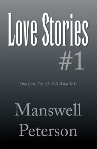 Love Stories #1: One Last Cry & It Is What It Is