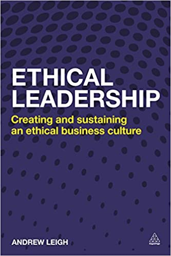 Book Ethical Leadership: Creating and Sustaining an Ethical Business Culture