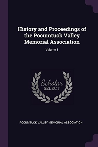 History and Proceedings of the Pocumtuck Valley Memorial Association; Volume 1