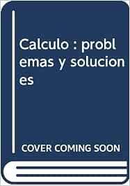 Cálculo : problemas y soluciones: Amazon.es: Carmona