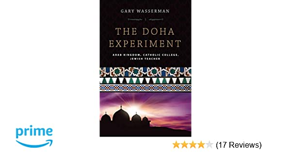 The Doha Experiment: Arab Kingdom, Catholic College, Jewish ...