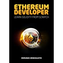 Ethereum Developer: Learn Solidity From Scratch