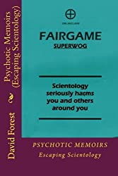Psychotic Memoirs (Escaping Scientology) (Volume 2)