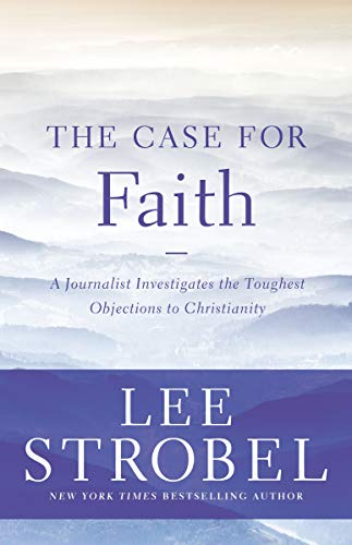 The Case for Faith: A Journalist Investigates the Toughest Objections to Christianity (Best Questions To Ask In A Job Interview)