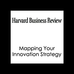 Mapping Your Innovation Strategy (Harvard Business Review)
