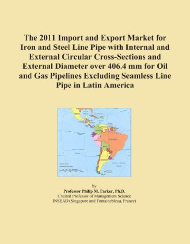The 2011 Import and Export Market for Iron and Steel Line Pipe with Internal and External Circular Cross-Sections and External Diameter over 406.4 mm ... Excluding Seamless Line Pipe in Latin America