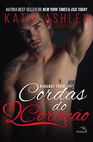 Cordas do Coração. Runaway Train - Volume 3