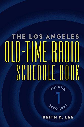 The Los Angeles Old-Time Radio Schedule Book Volume 1, 1929-1937 por Keith Lee