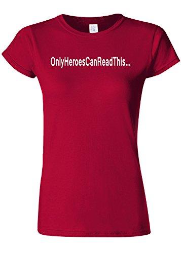 突き出す病気の損なうOnly Heroes Can Read This Funny Novelty Cherry Red Women T Shirt Top-XXL