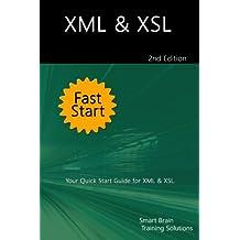 XML & XSL Fast Start 2nd Edition: Your Quick Start Guide for XML & XSL