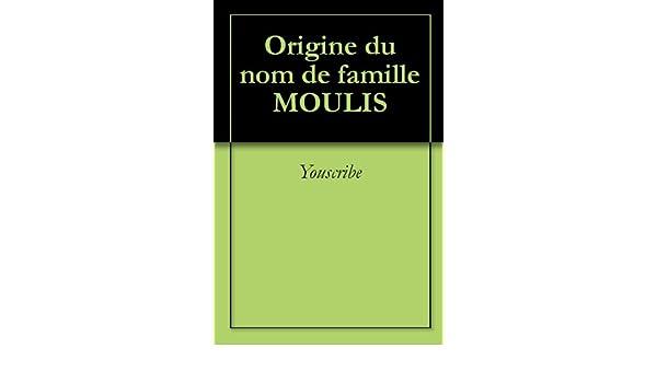 origine du nom de famille moulis oeuvres courtes