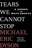 Image of Tears We Cannot Stop: A Sermon to White America