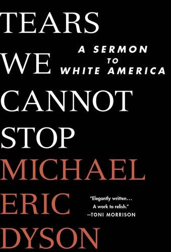 Books : Tears We Cannot Stop: A Sermon to White America
