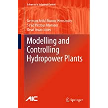 Modelling and Controlling Hydropower Plants (Advances in Industrial Control)
