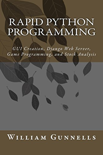 Rapid Python Programming: GUI Creation, Django Web Server, Game  Programming, and Stock Analysis