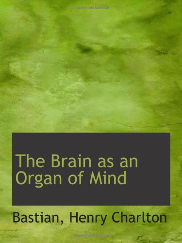 Read Online The Brain as an Organ of Mind ebook