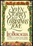 Seven Stories of Christmas Love, Leo F. Buscaglia, 0688075215