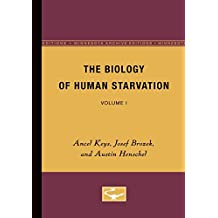 The Biology of Human Starvation: Volume I