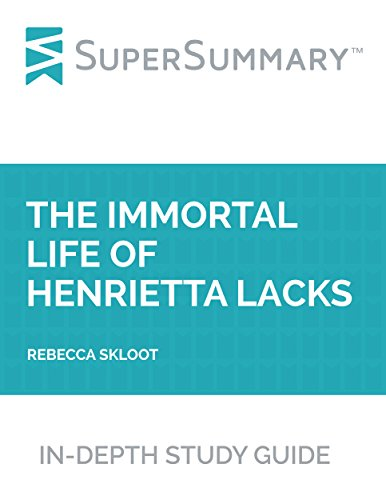 Study Guide: The Immortal Life of Henrietta Lacks by Rebecca Skloot (SuperSummary) (The Immortal Life Of Henrietta Lacks Analysis)