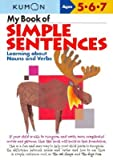 img - for My Book of Simple Sentences: Learning about Nouns and Verbs (Kumon Workbooks) book / textbook / text book
