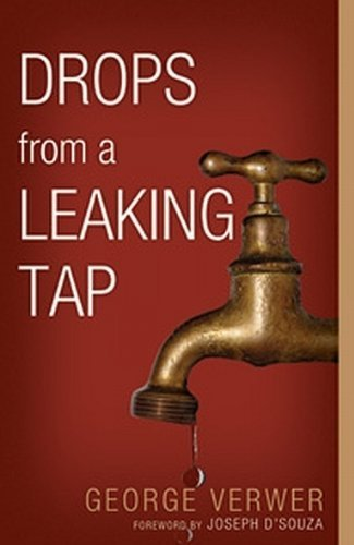 Drops from a Leaking Tap by George Verwer (2009-06-01)