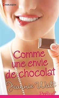 Comme une envie de chocolat par Jeannie Watt