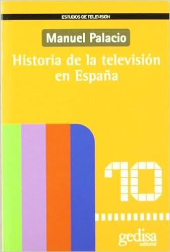 Historia de la televisión en España Estudios de Television: Amazon.es: Palacio, Manuel: Libros