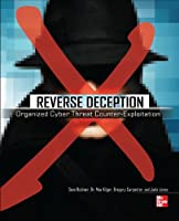Reverse Deception: Organized Cyber Threat Counter-Exploitation Front Cover