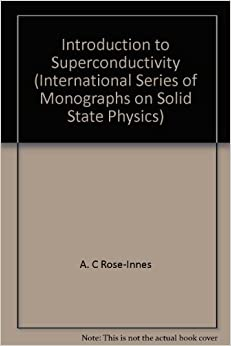 Introduction to Superconductivity (International Series of Monographs on Solid State Physics)