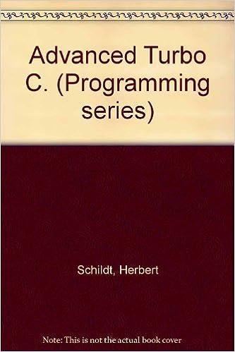Advanced Turbo C (Borland-Osborne/McGraw-Hill Programming Series): 9780078814792: Computer Science Books @ Amazon.com