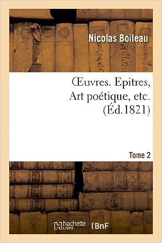 En ligne Oeuvres. Tome 2. Epitres, Art poétiques, etc... pdf ebook
