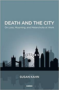 Death and the City: On Loss, Mourning, and Melancholia at Work