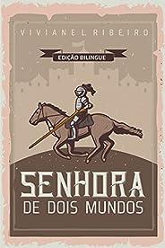 Senhora de Dois Mundos Edição Bilingue: (Português/Inglês )