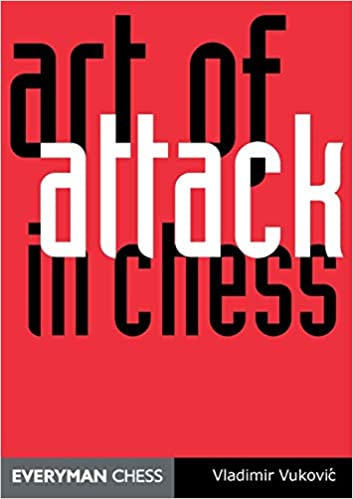 Art of Attack in Chess [EN] - Vladimir Vukovic